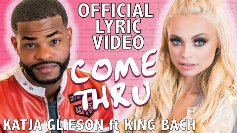 Katja Glieson ft King Bach – COME THRU – Official Lyric Video